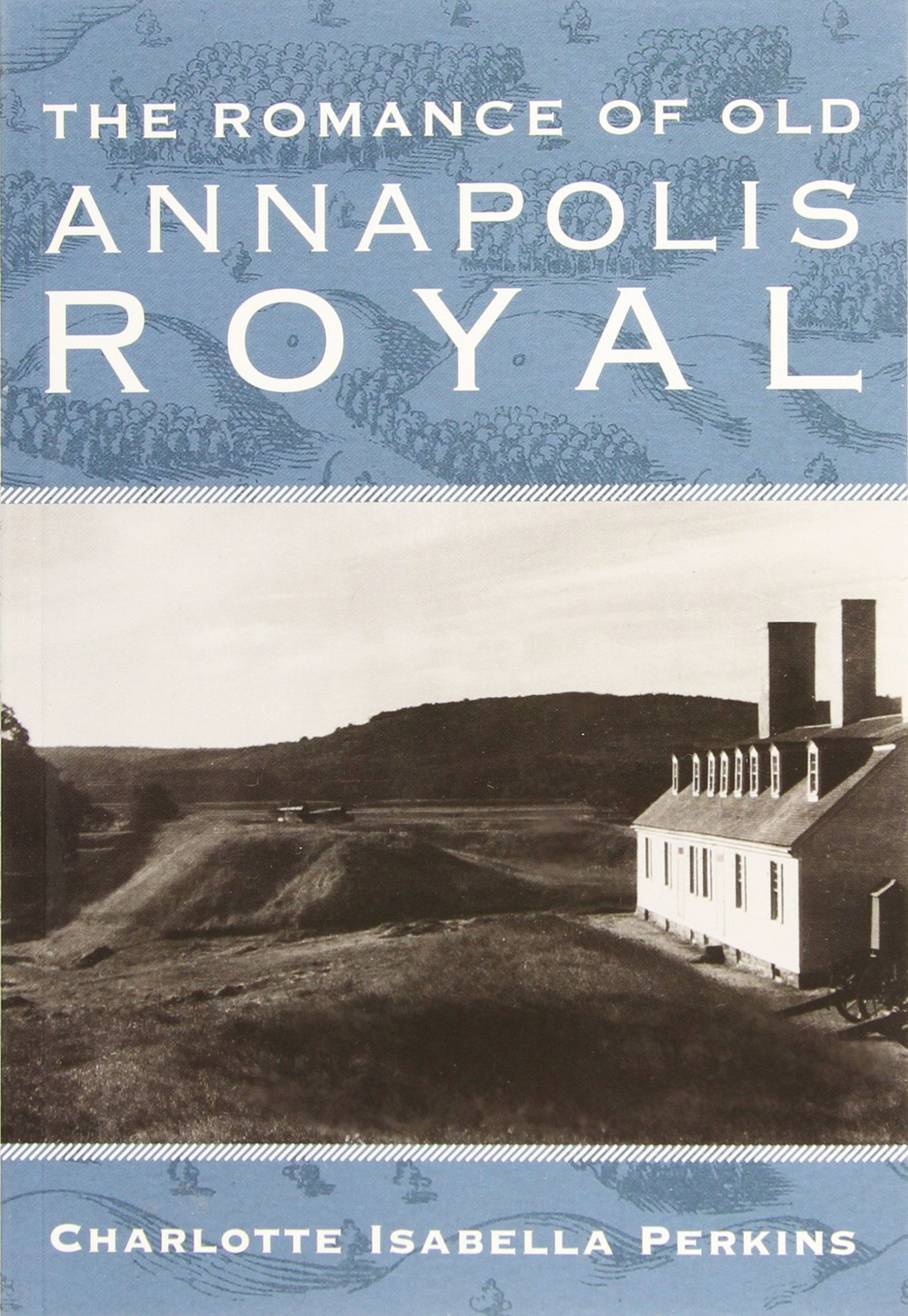 The Romance of Old Annapolis Royal